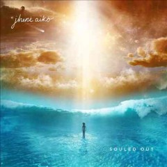 Souled out - Jhene Aiko.