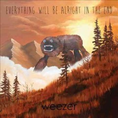 Everything will be alright in the end - Weezer.