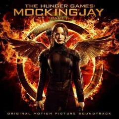The hunger games: Mockingjay,  Part 1 : original motion picture soundtrack.