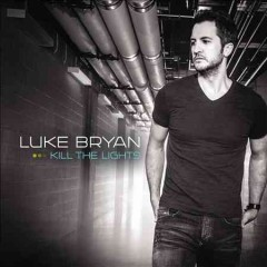 Kill the lights / Luke Bryan - Luke Bryan