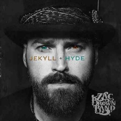 JEKYLL + HYDE / Zac Brown Band - Zac Brown Band