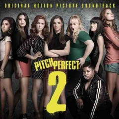 Pitch perfect 2 : original motion picture soundtrack