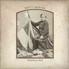 American kid /  Patty Griffin. - Patty Griffin.