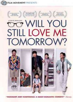 Will you still love me tomorrow? /  Film Movement, 1 Production Company, Central Motion Pictures Corporation, and Alan Tong present ; producer, Yating Chang ; written and directed by Arvin Chen.