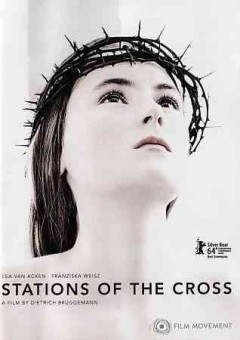 Stations of the cross = Kreuzweg / Film Movement presents ; Camino Filmverleih ; Beta Cinema ; Camino Filmverleih präsentiert eine UFA Fiction Produktion ; in Koproduktion mit SWR, Arte und Cine Plus Filmproduktion GMBH ; regie, Dietrich Brüggemann ; drehbuch, Dietrich & Anna Brüggemann ; produzent, Jochen Laube ; producer, Leif Alexis, Fabian Maubach. - Film Movement presents ; Camino Filmverleih ; Beta Cinema ; Camino Filmverleih präsentiert eine UFA Fiction Produktion ; in Koproduktion mit SWR, Arte und Cine Plus Filmproduktion GMBH ; regie, Dietrich Brüggemann ; drehbuch, Dietrich & Anna Brüggemann ; produzent, Jochen Laube ; producer, Leif Alexis, Fabian Maubach.