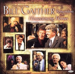 Bill Gaither remembers Homecoming heroes.