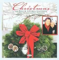 Christmas with Bill & Gloria Gaither /  Bill & Gloria Gaither and their Homecoming Friends.