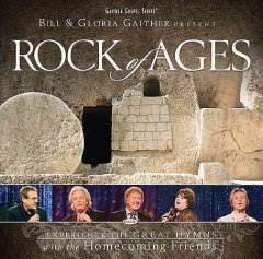 Rock of ages /  Bill & Gloria Gaither.
