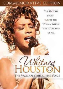 Whitney Houston : the woman behind the voice