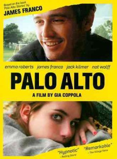 Palo Alto /  Tribeca Film and Rabbit Bandini Productions ; written and directed by Gia Coppola.