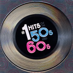 #1 hits of the 50s and 60s.