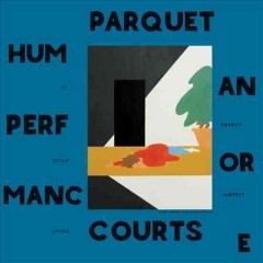 Human performance /  Parquet Courts.