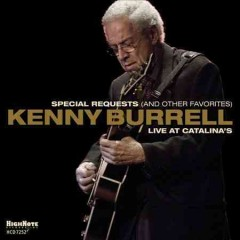 Special requests (and other favorites) : Live at Catalina's / Kenny Burrell.