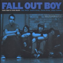 Take this to your grave /  Fall Out Boy. - Fall Out Boy.