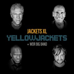 Jackets XL /  Yellowjackets + WDR Big Band. - Yellowjackets + WDR Big Band.