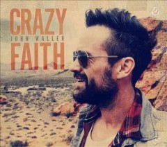 Crazy faith /  John Waller. - John Waller.