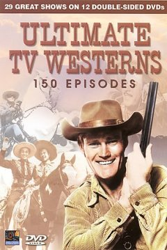 Ultimate TV westerns : 150 episodes.