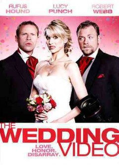The wedding video /  Level 33 Entertainment and Timeless Films present ; a Midfield Films production ; produced by James Gay-Rees ; written by Tim Firth ; directed by Nigel Cole.