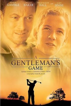 A gentleman's game /  Artists Production Group presents a J. Mills Goodloe film ; producer, Kimberly Braswell ; writers, J. Mills Goodloe, Tom Coyne ; director, J. Mills Goodloe.