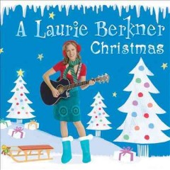 A Laurie Berkner Christmas /  Laurie Berkner Band. - Laurie Berkner Band.
