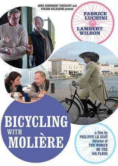 Bicycling with Moliere /  directed by Philippe Le Guay.