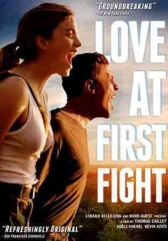 Love at first fight /  director, Thomas Cailley. - director, Thomas Cailley.