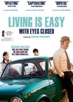 Living is easy with eyes closed /  [director, David Trueba]. - [director, David Trueba].
