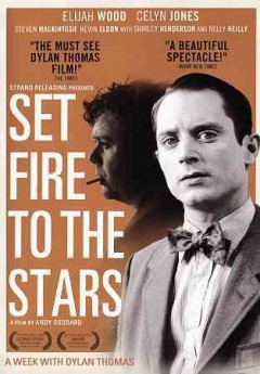Set fire to the stars /  Strand Releasing and The Works present ; produced by AJ Riach, Andy Evans ; written by Celyn Jones, Andy Goodard ; directed by Andy Goodard.