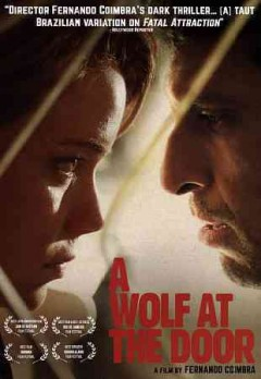 A wolf at the door = O lobo atrás da porta / Gullane Filmes ; written and directed by Fernando Coimbra. - Gullane Filmes ; written and directed by Fernando Coimbra.