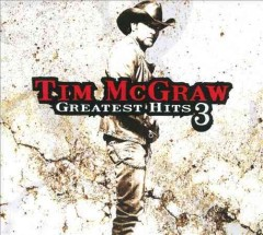 Greatest hits.  Tim McGraw.