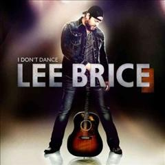 I don't dance /  Lee Brice. - Lee Brice.