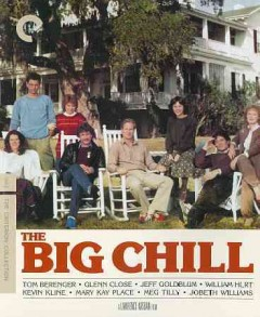 The big chill - Columbia Pictures presents a Carson Productions Group, Ltd. production of a Lawrence Kasdan film ; written by Lawrence Kasdan & Barbara Benedek ; produced by Michael Shamberg ; directed by Lawrence Kasdan.