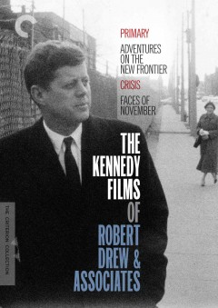 The Kennedy films of Robert Drew & associates [2-disc set].