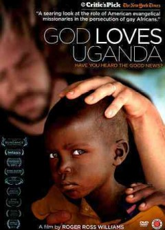 God loves Uganda /  Variance Films ; Ford Foundation, ITVS and Independent Lens present ; a Full Credit Productions and Motto Pictures production ; a film by Roger Ross Williams ; directed and produced by Roger Ross Williams ; producer, Julie Goldman ; writers, Roger Ross Williams, Richard Hankin, Benjamin Gray. - Variance Films ; Ford Foundation, ITVS and Independent Lens present ; a Full Credit Productions and Motto Pictures production ; a film by Roger Ross Williams ; directed and produced by Roger Ross Williams ; producer, Julie Goldman ; writers, Roger Ross Williams, Richard Hankin, Benjamin Gray.