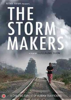 The storm makers : [a chilling exposé of human trafficking] / Rithy Panh presents ; a Bophana Production/Tipasa Production co-production ;  in association with ARTE France, La Lucarne ; Rithy Panh presents ; produced by Rithy Panh, Julien Roumy ; a film written by Guillaume Suon, Phally Ngoeum ; director, Guillaume Suon. - Rithy Panh presents ; a Bophana Production/Tipasa Production co-production ;  in association with ARTE France, La Lucarne ; Rithy Panh presents ; produced by Rithy Panh, Julien Roumy ; a film written by Guillaume Suon, Phally Ngoeum ; director, Guillaume Suon.