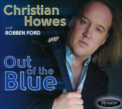 Out of the blue /  Christian Howes. - Christian Howes.