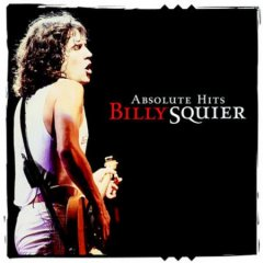 Absolute hits /  Billy Squier. - Billy Squier.