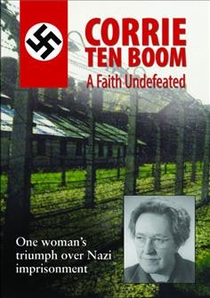 Corrie ten Boom a faith undefeated.