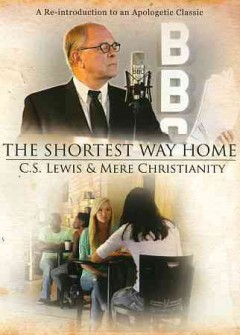 The shortest way home Mere Christianity and C. S. Lewis