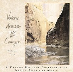 Voices across the Canyon, Volume 1 : a Canyon Records collection [of Native American music].