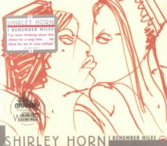 I remember Miles - Shirley Horn.
