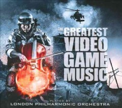 The greatest video game music /  London Philharmonic Orchestra.