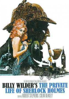 The private life of Sherlock Holmes /  the Mirisch Production Company presents ; produced and directed by Billy Wilder ; written by Billy Wilder and I.A.L. Diamond.