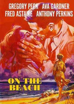 On the beach /  screenplay by John Paxton ; produced and directed by Stanley Kramer.