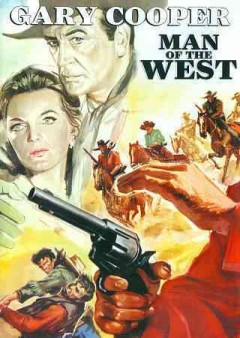 Man of the west /  director, Anthony Mann.