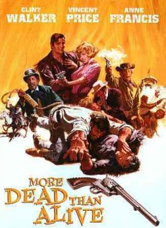 More dead than alive /  United Artists ; produced by Hal Klein ; written by George Schenck ; directed by Robert Sparr.