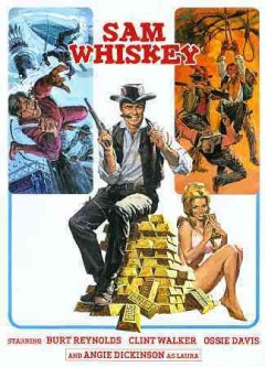Sam Whiskey /  written by William Norton ; produced by Jules Levy, Arthur Gardner, Arnold Laven ; directed by Arnold Laven.