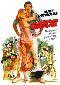 Gator /  produced by Arthur Gardner, Jules V. Levy ; written by William W. Norton ; directed by Burt Reynolds.