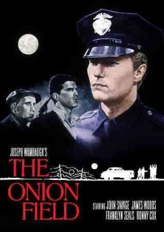 The onion field /  screenplay, Joseph Wambaugh ; directed by Harold Becker. - screenplay, Joseph Wambaugh ; directed by Harold Becker.