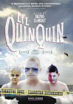Li'l Quinquin /  written and directed by Bruno Dumont ; produced by Jean Bréhat, Rachid Bouchareb, Muriel Merlin. - written and directed by Bruno Dumont ; produced by Jean Bréhat, Rachid Bouchareb, Muriel Merlin.